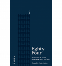 A poem included in 'Eighty Four: poems on male suicide' by Verve Press